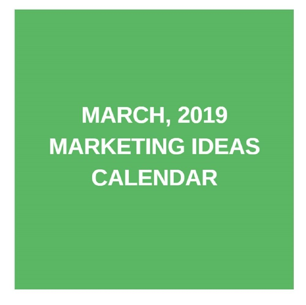 Marketing ideas calendar March 2019
