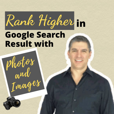 Rank Higher in Google with Photos and Images